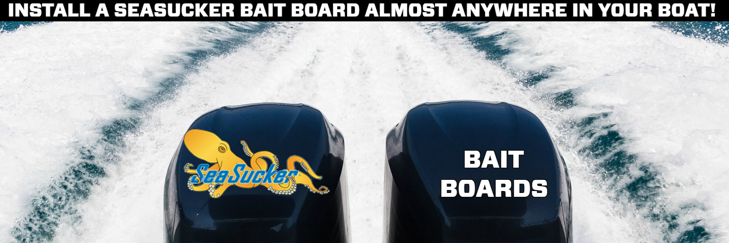 SeaSucker Bait Boards